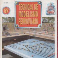 Coleccionismo de Revistas y Periódicos: REVISTA TECNICAS MODELISMO FERROVIARIO N.57. Lote 150200938