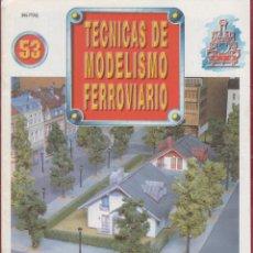 Coleccionismo de Revistas y Periódicos: REVISTA TECNICAS DE MODELISMO FERROVIARIO N.53. Lote 150210478