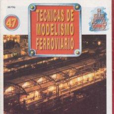 Coleccionismo de Revistas y Periódicos: REVISTA TECNICAS DE MODELISMO FERROVIARIO N.47. Lote 150214998
