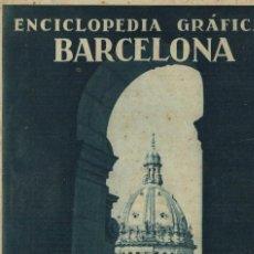 Coleccionismo de Revistas y Periódicos: ENCICLOPEDIA GRÁFICA BARCELONA POR VICENTE CLAVEL. EDITORIAL CERVANTES 1929. Lote 151196286