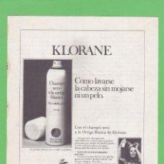 Coleccionismo de Revistas y Periódicos: PUBLICIDAD 1975. ANUNCIO KLORANE. CHAMPU SECO A LA ORTIGA BLANCA. Lote 151533762
