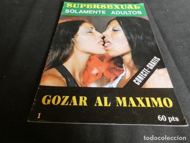 REVISTA FOTONOVELA EROTICA SUPERXEXUAL GOZAR AL MAXIMO (Coleccionismo - Revistas y Periódicos Modernos (a partir de 1.940) - Otros)