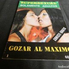Coleccionismo de Revistas y Periódicos: REVISTA FOTONOVELA EROTICA SUPERXEXUAL GOZAR AL MAXIMO. Lote 152271842