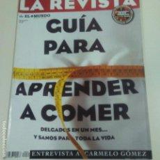 Coleccionismo de Revistas y Periódicos: LA REVISTA DE EL MUNDO 16-3-1997 CARMELO GOMEZ. GUIA APRENDER A COMER. VER FOTOS. Lote 152499562