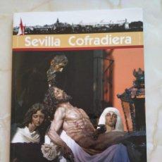 Coleccionismo de Revistas y Periódicos: SEVILLA COFRADIERA - SEMANA SANTA. Lote 153506002