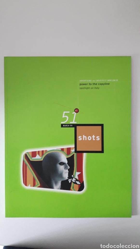 SHOTS, REVISTA SOBRE PUBLICIDAD. N° 51. MARZO 1999 (Coleccionismo - Revistas y Periódicos Modernos (a partir de 1.940) - Otros)