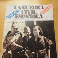 Coleccionismo de Revistas y Periódicos: LA GUERRA CIVIL ESPAÑOLA Nº 7 (NUEVA EDICIÓN DE LA OBRA DE HUGH THOMAS) EDICIONES URBIÓN. Lote 153879658