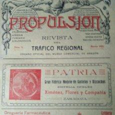 Coleccionismo de Revistas y Periódicos: PROPULSION TRAFICO REGIONAL ORGANO MUSEO COMERCIAL DE ARAGON NUM 1 FABRICA GALLETAS PATRIA ZARAGOZA. Lote 155150906