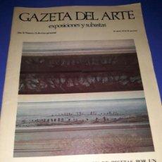 Collezionismo di Riviste e Giornali: GAZETA DEL ARTE. EXPOSICIONES Y SUBASTAS. AÑO II-NUMERO 21.. Lote 155220798