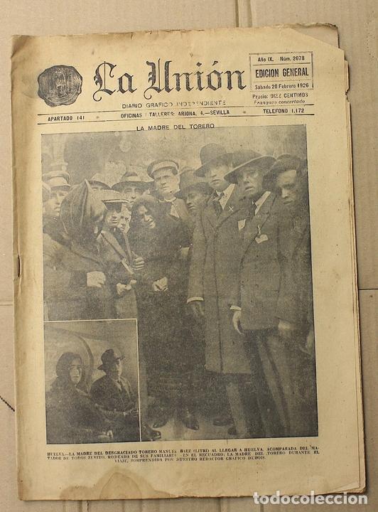 LA UNION. DIARIO GRAFICO INDEPENDIENTE. SEVILLA. Nº 2678. 20 FEBRERO 1926. MUERTE DEL LITRI (Coleccionismo - Revistas y Periódicos Antiguos (hasta 1.939))