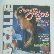 Coleccionismo de Revistas y Periódicos: LA CALLE , Nº 177 , AGOSTO 1981: MIGUEL RIOS 20 AÑOS DE ROCK , CASO ALMERIA, ETC. Lote 156831726