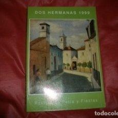 Coleccionismo de Revistas y Periódicos: DOS HERMANAS (SEVILLA) 1999 REVISTA DE FERIA Y FIESTAS. Lote 156836150