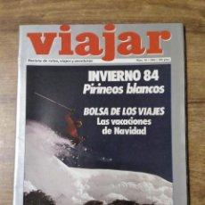 Coleccionismo de Revistas y Periódicos: MFF.- REVISTA VIAJAR.- Nº 69 - DICIEMBRE 1984.- INVIERNO BLANCO, PIRINEOS BLANCOS.- LOS CAMINOS. Lote 158284086
