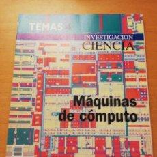 Coleccionismo de Revistas y Periódicos: REVISTA INVESTIGACIÓN Y CIENCIA. MÁQUINAS DE CÓMPUTO. Lote 158855010