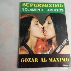Coleccionismo de Revistas y Periódicos: SUPERSEXUAL Nº 1 GOZAR AL MAXIMO ( REVISTA EROTICA AÑOS 70 ). Lote 159137618