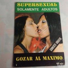Coleccionismo de Revistas y Periódicos: SUPERSEXUAL Nº 1 GOZAR AL MAXIMO ( REVISTA EROTICA AÑOS 70 ). Lote 159138074