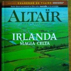 Coleccionismo de Revistas y Periódicos: REVISTA ALTAÏR #7: IRLANDA. MAGIA CELTA /// ISLA ESMERALDA /// EUROPA /// VIAJES. Lote 159369326