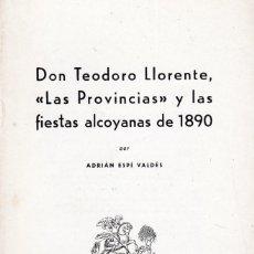 Coleccionismo de Revistas y Periódicos: ALCOY - DON TEODORO LLORENTE, LAS PROVINCIAS Y LAS FIESTAS ALCOYANAS DE 1890 - ADRIAN ESPÍ 1967. Lote 159645490