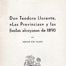 Coleccionismo de Revistas y Periódicos: ALCOY - DON TEODORO LLORENTE, LAS PROVINCIAS Y LAS FIESTAS ALCOYANAS DE 1890 - ADRIAN ESPÍ 1967. Lote 159645534