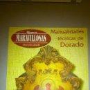 Coleccionismo de Revistas y Periódicos: MANUALIDADES TÉCNICAS DE DORADO. REVISTA MANOS MARAVILLOSAS.. Lote 160445210