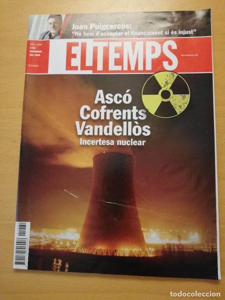 REVISTA EL TEMPS Nº 1264 (ASCÓ, COFRENTS, VANDELLÒS. INCERTESA NUCLEAR) (Coleccionismo - Revistas y Periódicos Modernos (a partir de 1.940) - Otros)