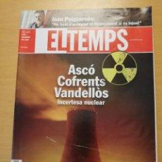 Coleccionismo de Revistas y Periódicos: REVISTA EL TEMPS Nº 1264 (ASCÓ, COFRENTS, VANDELLÒS. INCERTESA NUCLEAR). Lote 160462898