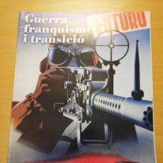 Coleccionismo de Revistas y Periódicos: GUERRA, FRANQUISME I TRANSICIÓ Nº 4 (VALÈNICA, CAPITAL DE LA REPÚBLICA / LA BATALLA DE TEROL / ...). Lote 160463326
