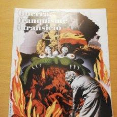 Coleccionismo de Revistas y Periódicos: GUERRA, FRANQUISME I TRANSICIÓ Nº 7 (PRIMERES OPOSICIONS AL FRANQUISME / GUERRILLA ANTIFRANQUISTA). Lote 160464006