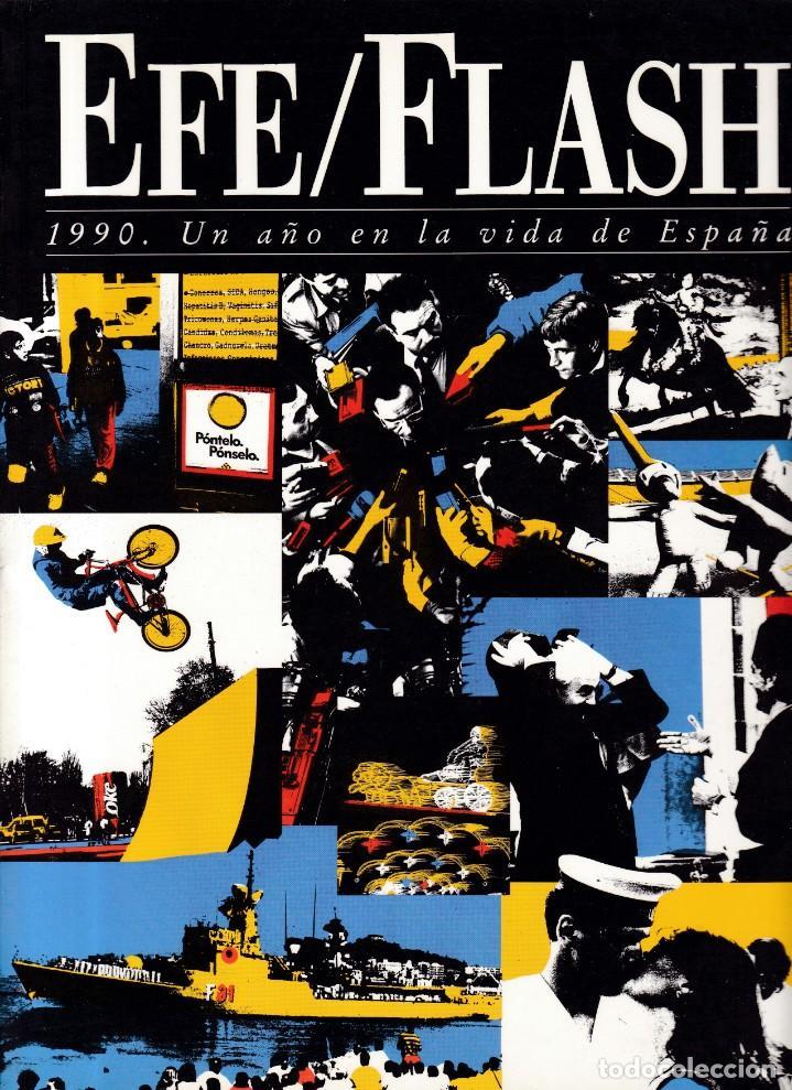 EFE / FLASH - 1990 UN AÑO EN LA VIDA DE ESPAÑA (Coleccionismo - Revistas y Periódicos Modernos (a partir de 1.940) - Otros)