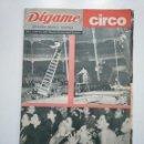 Coleccionismo de Revistas y Periódicos: REVISTA DIGAME - AÑO XXII Nº 1173, 26 DE JUNIO 1962. CIRCO. CAR135. Lote 161140078
