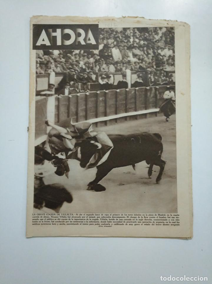 DIARIO AHORA Nº 1052. 2 MAYO DE 1934. LA GRAVE COGIDA DE NICANOR VILLALTA. TOROS. CAR135 (Coleccionismo - Revistas y Periódicos Antiguos (hasta 1.939))