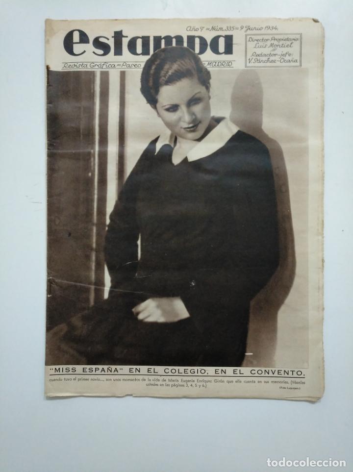 ESTAMPA. REVISTA GRAFICA. Nº 335. 9 JUNIO DE 1934. AÑO 7. MISS ESPAÑA MARIA EUGENIA ENRIQUEZ. CAR135 (Coleccionismo - Revistas y Periódicos Antiguos (hasta 1.939))