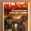 Coleccionismo de Revistas y Periódicos: EUZKADI N°166 (NOVIEMBRE/1984). PNV: ENTENDIMIENTO O RUPTURA, SEMANA TRÁGICA EN EUZKADI,.... Lote 161306885