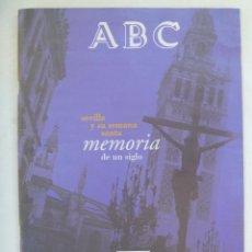 Coleccionismo de Revistas y Periódicos: SEMANA SANTA DE SEVILLA : MEMORIA DE UN SIGLO, 1993 . INCLUYE GUIA PROGRAMA DE 1993. DE ABC. Lote 161397698