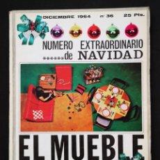 Coleccionismo de Revistas y Periódicos: EL MUEBLE - REVISTA EXTRA DE NAVIDAD 1964. Lote 161634978