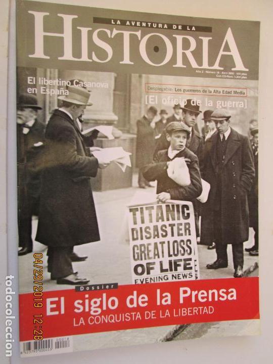 LA AVENTURA DE LA HISTORIA REVISTA Nº 18 ABRIL 2000 EL SIGLO DE LA PRENSA LA CONQUISTA DE LA LIBERTA (Coleccionismo - Revistas y Periódicos Modernos (a partir de 1.940) - Otros)