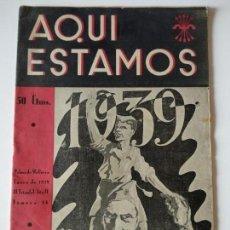 Coleccionismo de Revistas y Periódicos: REVISTA FALANGISTA AQUÍ ESTAMOS ENERO 1939 MALLORCA ARRIBA ESPAÑA MERCEDES SANZ BACHILLER FRENTE EBR. Lote 161780006