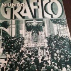 Coleccionismo de Revistas y Periódicos: MUNDO GRAFICO AÑO 1934 SOMATENES -SEMANA SANTA SEVILLA -PASOS LARGOS SIERRA BLANQUILLA MALAGA. Lote 161861554
