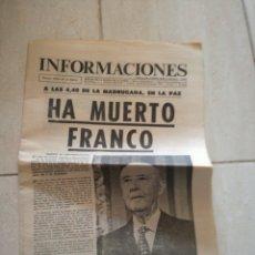 Coleccionismo de Revistas y Periódicos: PERIODICO INFORMACIÓNES EDICIÓN EXTRAORDINARIA FRANCO HA MUERTO. Lote 162583892