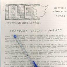 Coleccionismo de Revistas y Periódicos: ILE INFORMACIÓN LIBRE ESPAÑOLA. S. INFORMATIVO NÚM 50 BANDERA VASCA FUEROS 1975 APROX. TRANSICIÓN.. Lote 163117554
