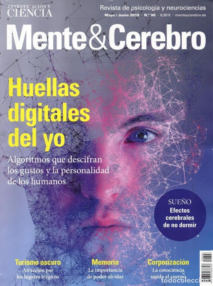 MENTE & CEREBRO N. 96 MAYO/JUNIO 2019 - EN PORTADA: HUELLAS DIGITALES DEL YO (NUEVA) (Coleccionismo - Revistas y Periódicos Modernos (a partir de 1.940) - Otros)
