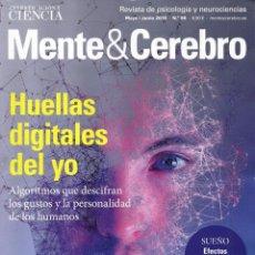 Coleccionismo de Revistas y Periódicos: MENTE & CEREBRO N. 96 MAYO/JUNIO 2019 - EN PORTADA: HUELLAS DIGITALES DEL YO (NUEVA). Lote 163714886
