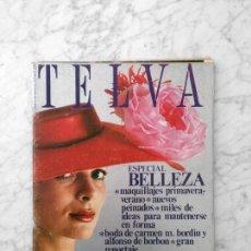 Coleccionismo de Revistas y Periódicos: TELVA - 1972 - ESPECIAL BELLEZA, CAROLINA, BODA DE CARMEN M. BORDIU Y ALFONSO DE BORBON, ANA BELEN. Lote 163839686