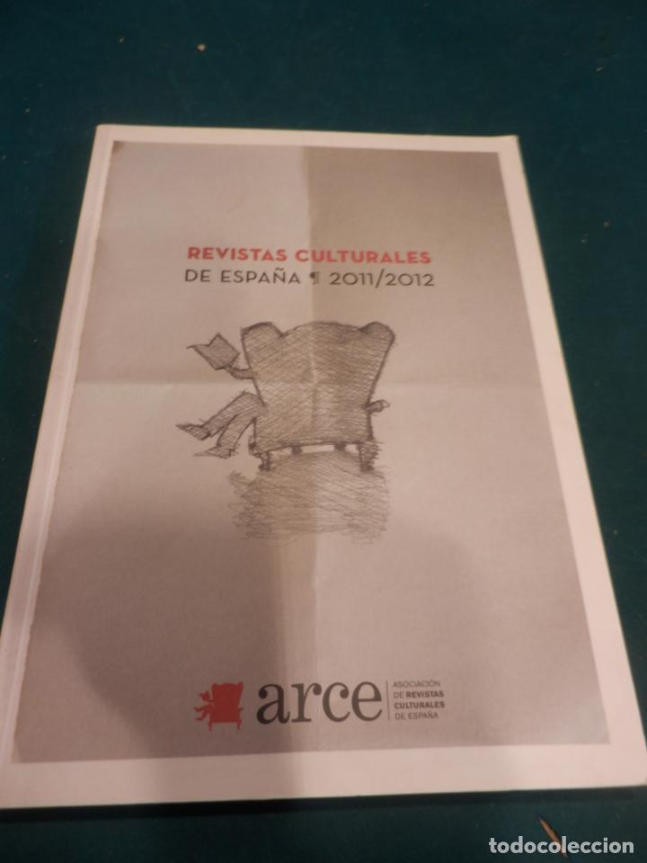 REVISTAS CULTURALES DE ESPAÑA 2011/2012 - ARCE 119 PAG. (Coleccionismo - Revistas y Periódicos Modernos (a partir de 1.940) - Otros)