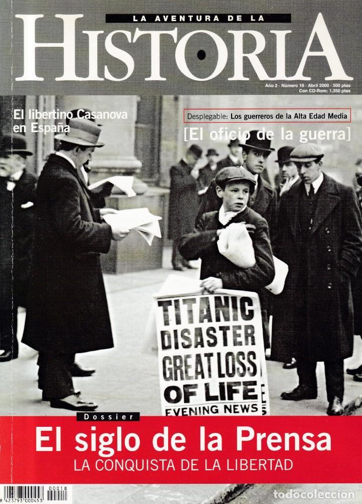 HISTORIA Nº 18 - ABRIL 2000 - LA AVENTURA DE LA HISTORIA (Coleccionismo - Revistas y Periódicos Modernos (a partir de 1.940) - Otros)