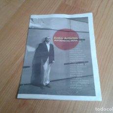 Coleccionismo de Revistas y Periódicos: ENTRE ARTISTAS -- JEAN MARIE DEL MORAL -- ANTONIO LÓPEZ, JOAN MIRÓ, ANTONI TAPIES, ERRÓ, CHILLIDA. Lote 164728438