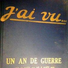 Coleccionismo de Revistas y Periódicos: J'AI VU ENCUADERNACIÓN/ COUVERTURE SOUPLE EDITORIAL/ AU BUREAU PARIS 1914 – 1920 FRANCÉS. Lote 164848966