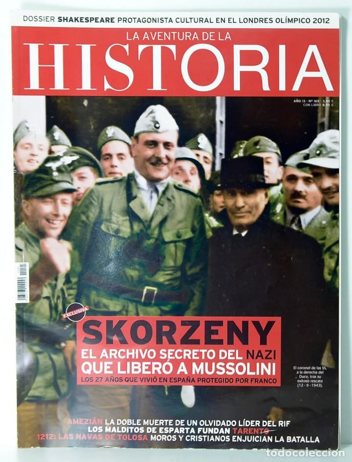 REVISTA LA AVENTURA DE LA HISTORIA Nº 165, ESKORZENY (Coleccionismo - Revistas y Periódicos Modernos (a partir de 1.940) - Otros)