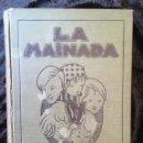 Coleccionismo de Revistas y Periódicos: LA MAINADA - 1921 - 30 NÚMEROS - LOLA ANGLADA - BARRADAS - OPISSO .... Lote 165213058