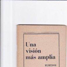 Coleccionismo de Revistas y Periódicos: UNA VISION MAS AMPLIA - EUSTINE CYRIL GOOLDEN - SOCIEDAD TEOSOFICA ESPAÑOLA 1981. Lote 165305078